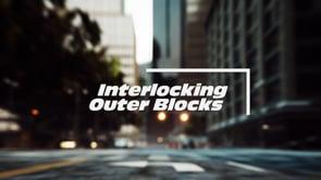 LARGER INTERLOCKING OUTER BLOCKS