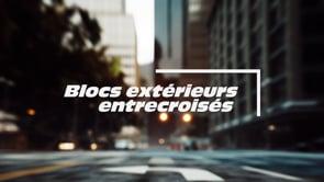 GROS BLOCS EXTÉRIEURS ENTRECROISÉS