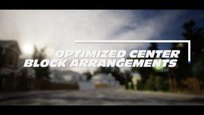 OPTIMIZED CENTER BLOCK ARRANGEMENT